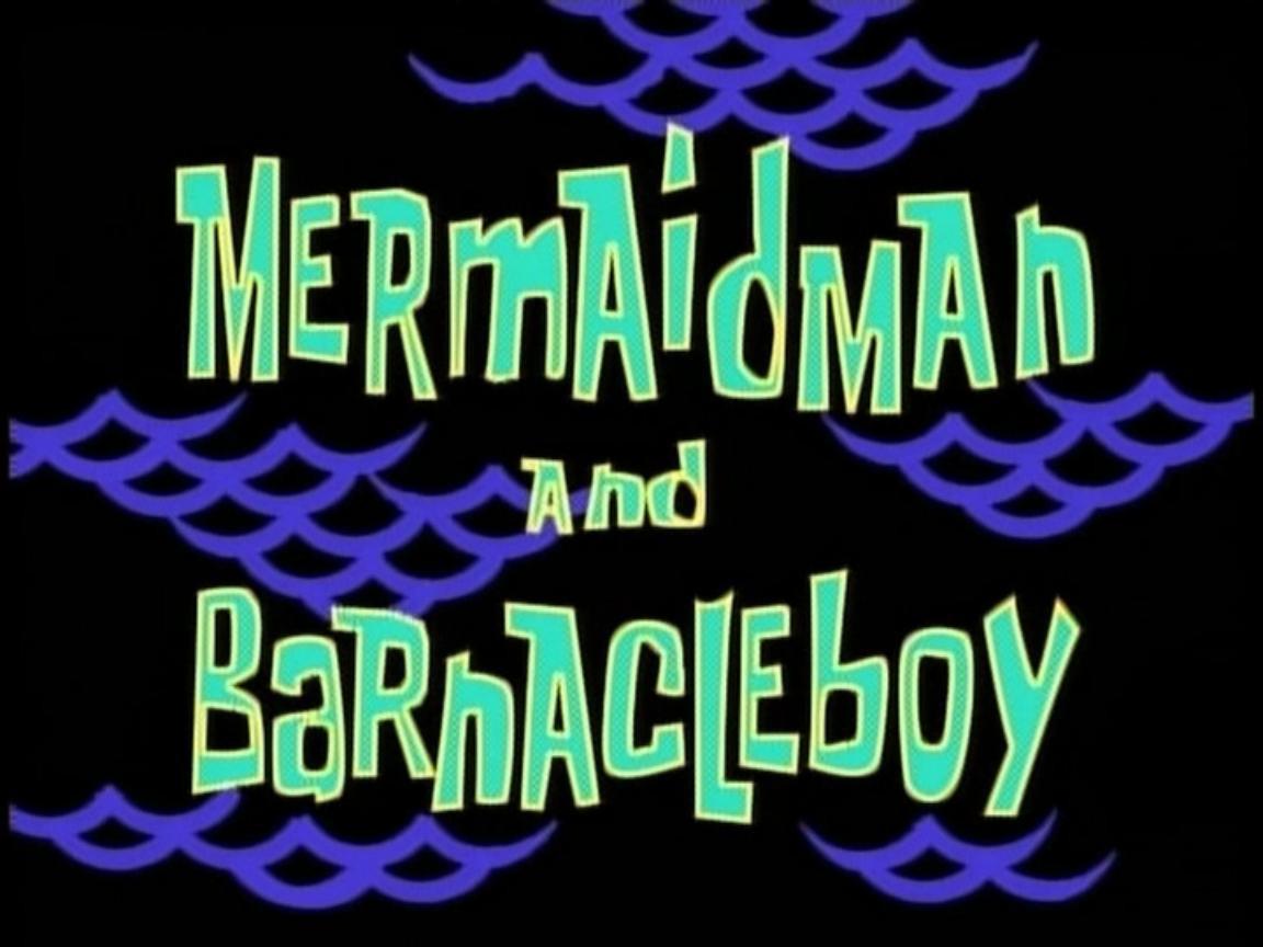 Губка Боб квадратные штаны — s01e12 — Mermaid Man and Barnacle Boy