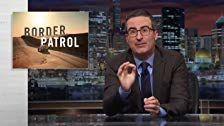 События прошедшей недели с Джоном Оливером — s04e20 — United States Border Patrol