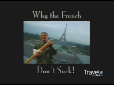 Anthony Bourdain: No Reservations — s01e01 — Why the French Don't Suck