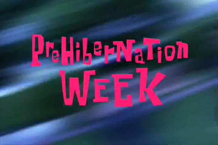 SpongeBob SquarePants — s02e13 — Prehibernation Week