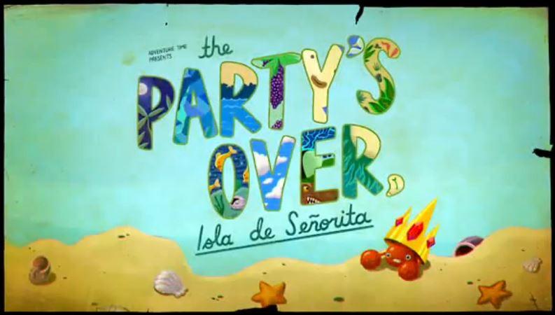 Время приключений — s05e22 — The Party's Over, Isla de Señorita