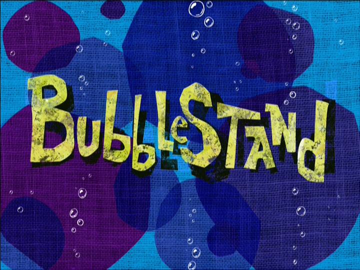 Губка Боб квадратные штаны — s01e04 — Bubblestand
