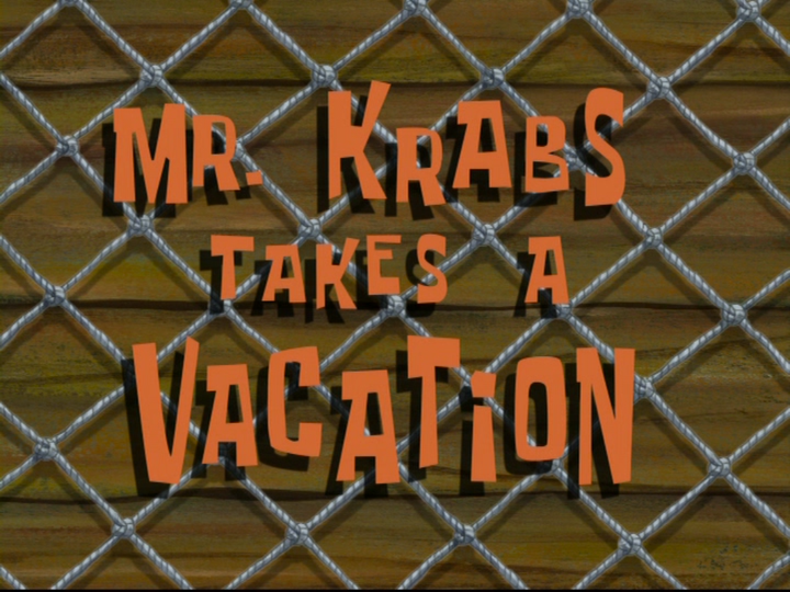 s08e16 — Mr. Krabs Takes A Vacation