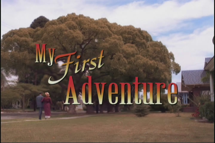 s01e01 — My First Adventure