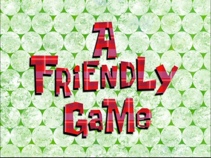 s08e05 — A Friendly Game