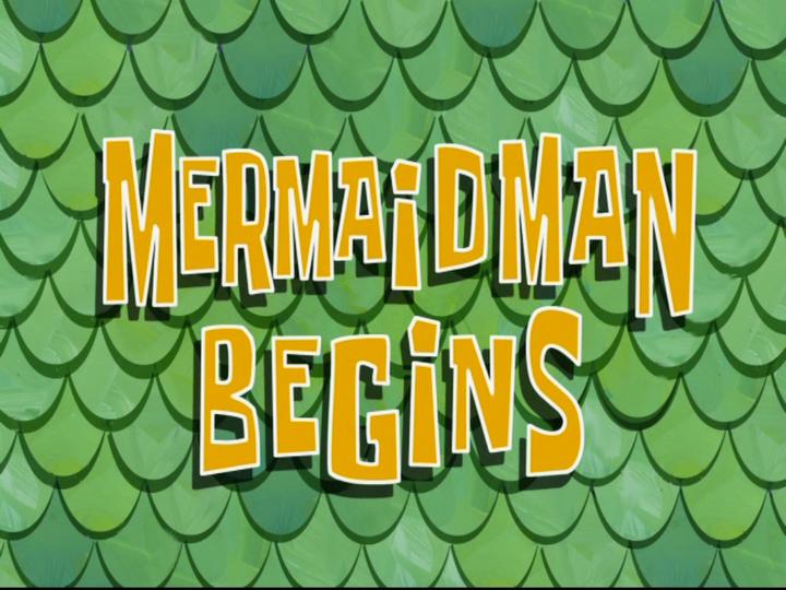 s08e18 — Mermaid Man Begins