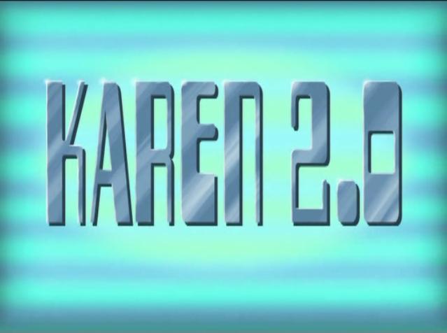 s08e34 — Karen 2.0