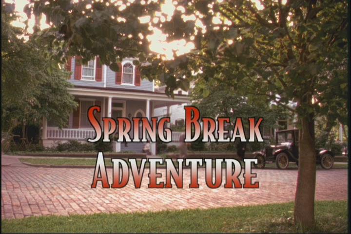 s01e06 — Spring Break Adventure