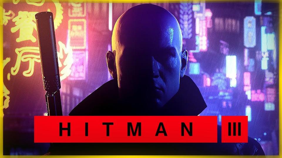 s11e45 — БЕСШУМНЫЙ УБИЙЦА ПРИЕХАЛ ВКИТАЙ ● Hitman 3