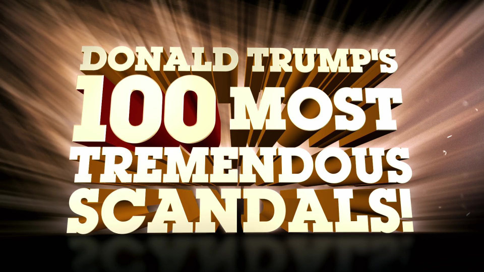 s2020e202 — The Daily Show With Trevor Noah Presents Donald Trump's 100 Most Tremendous Scandals!