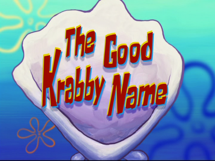 s08e45 — The Good Krabby Name