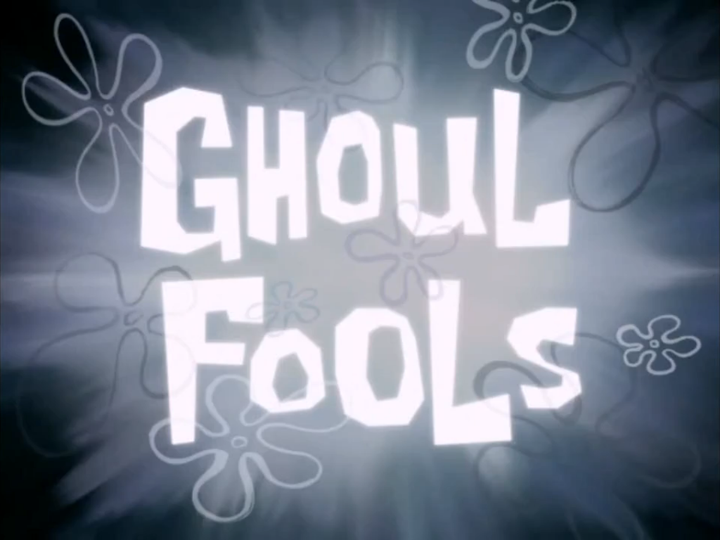 s08e17 — Ghoul Fools