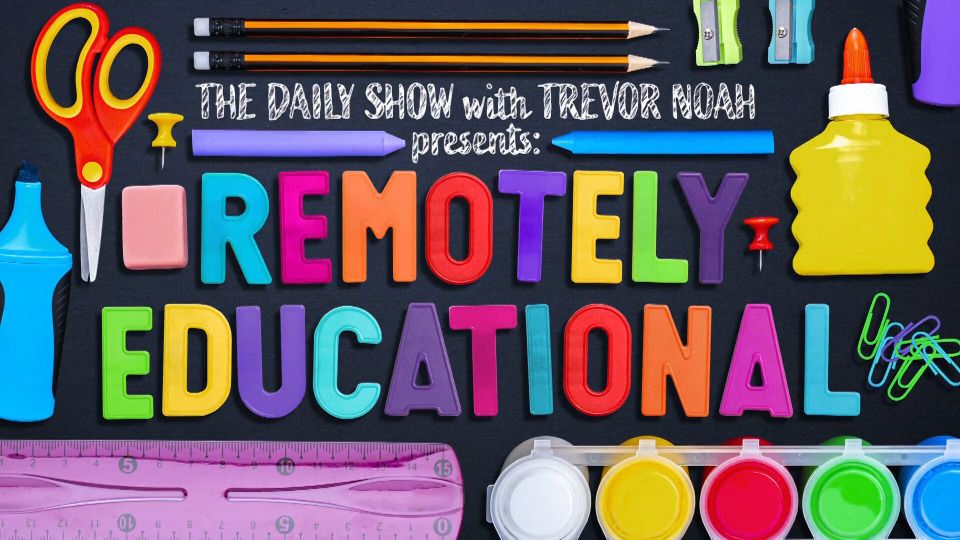 s2021 special-1 — The Daily Show With Trevor Noah Presents Remotely Educational