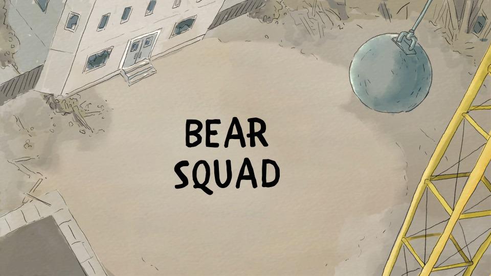 s04e13 — Bear Squad