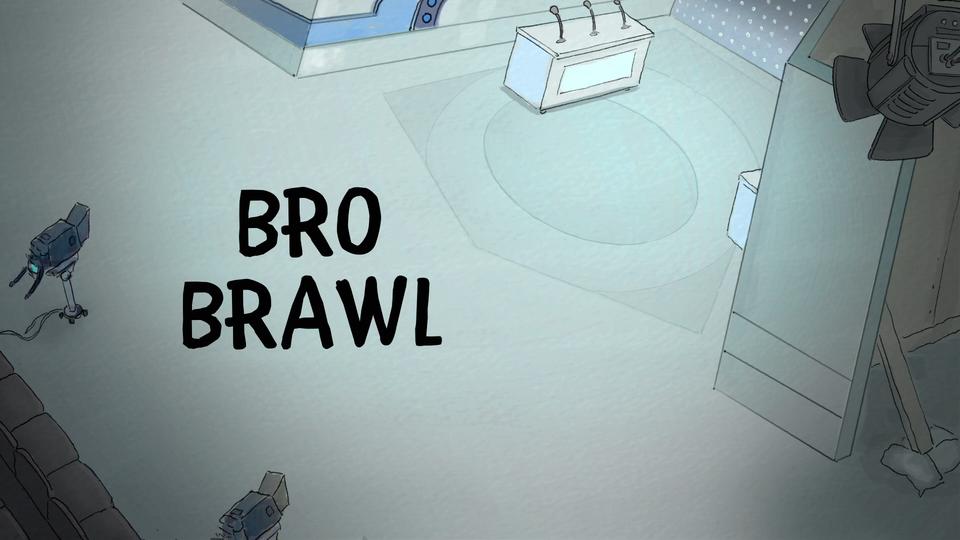 s04e02 — Bro Brawl