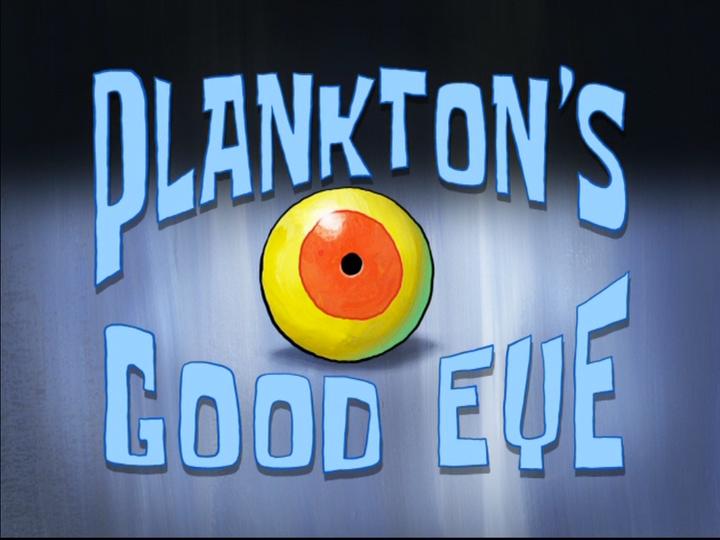 s08e19 — Plankton's Good Eye
