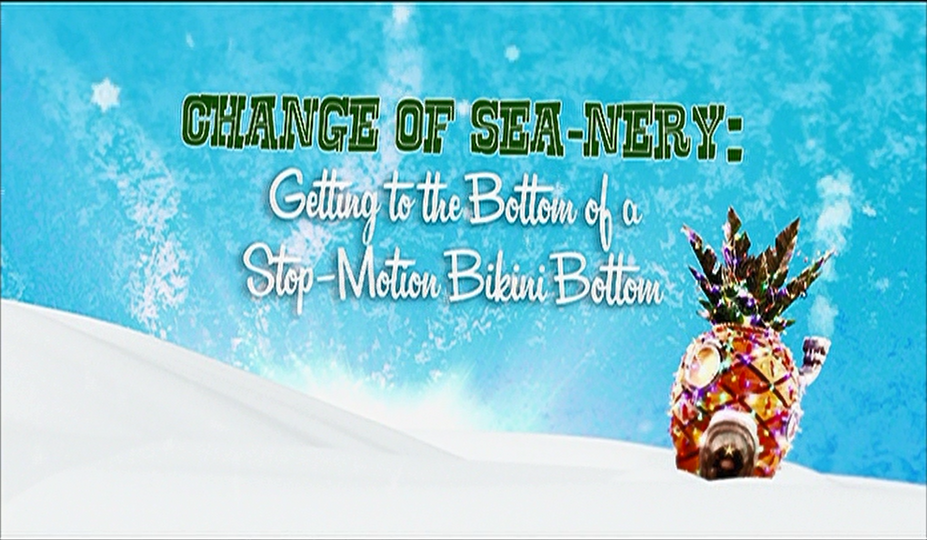 s08 special-0 — Change of Sea-Nery: Getting to the Bottom of a Stop-motion Bikini Bottom