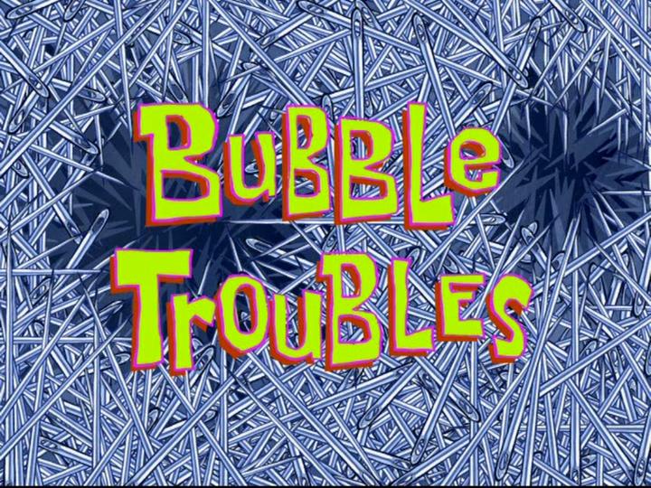 s08e24 — Bubble Troubles