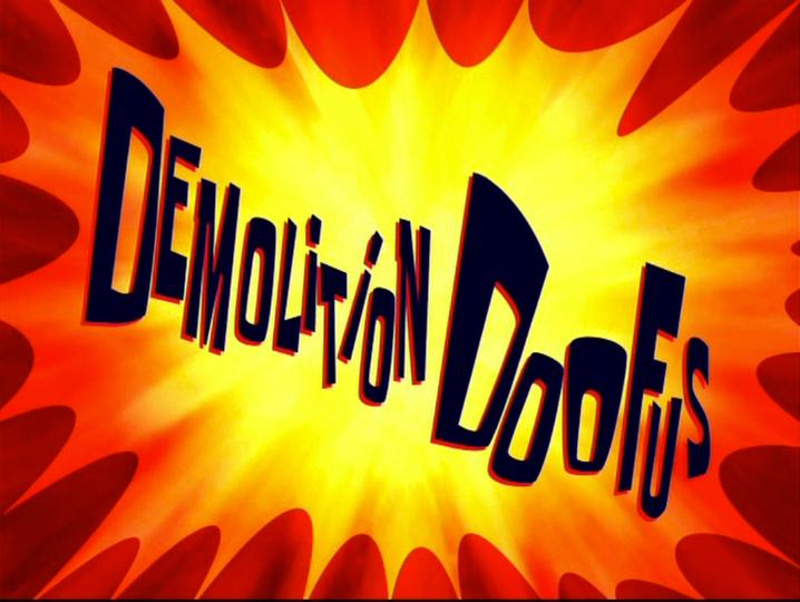 s08e39 — Demolition Doofus