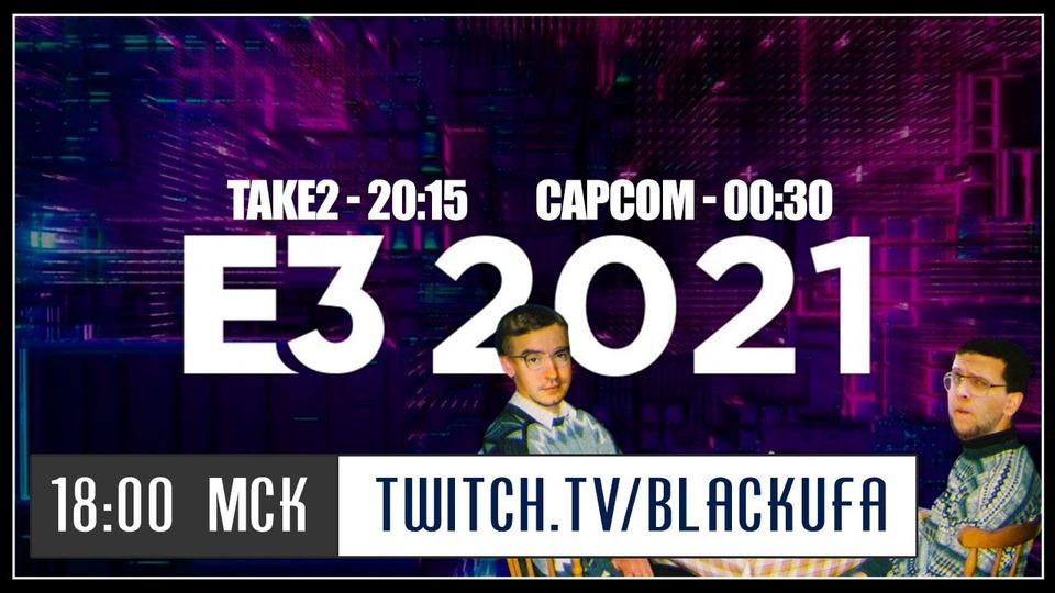 s2021e137 — неПрофессиональный E3 2021— Take-Two Interactive // Chivalry 2 #5 // неПрофессиональный E3 2021— Capcom