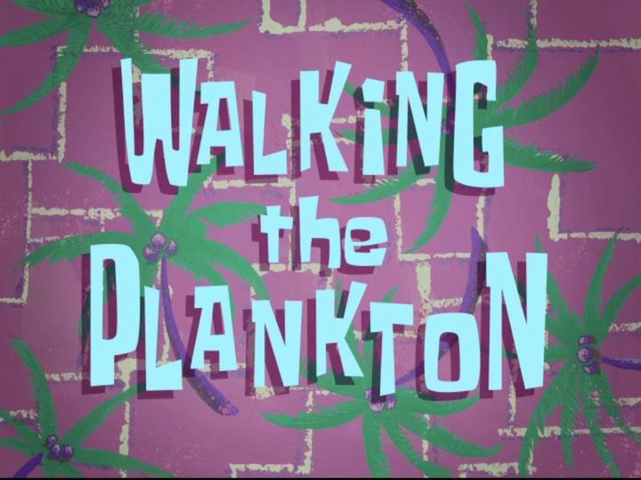 s08e14 — Walking the Plankton