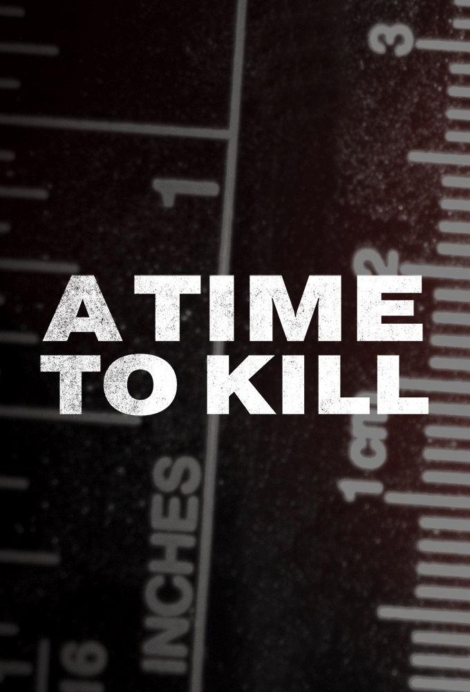 Сериал A Time to Kill