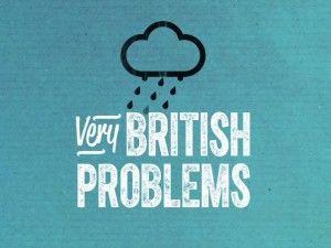 Show Very British Problems