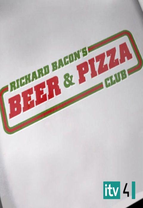 Сериал Richard Bacon's Beer and Pizza Club