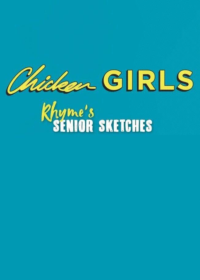 Сериал Chicken Girls: Rhyme's Senior Sketches