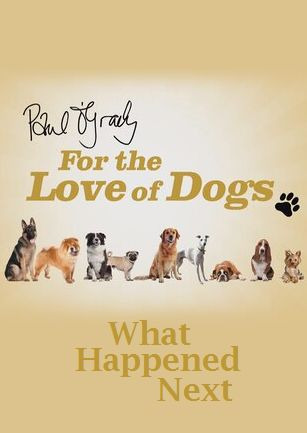 Сериал Paul O'Grady For the Love of Dogs: What Happened Next