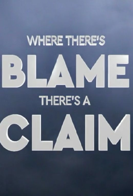Show Where There's Blame, There's a Claim