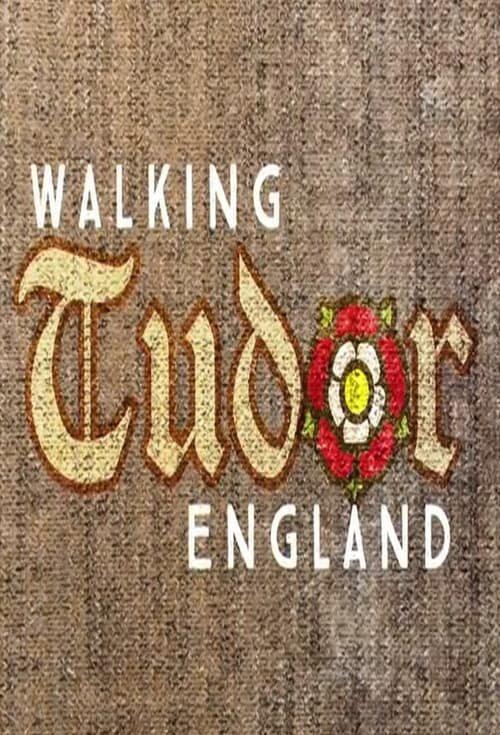 Сериал Walking Tudor Britain