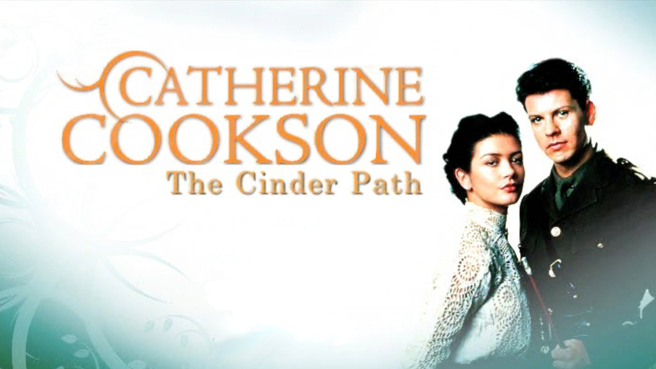 Show Catherine Cookson's The Cinder Path
