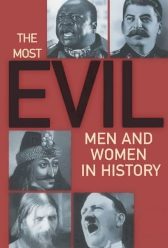 Show The Most Evil Men and Women in History