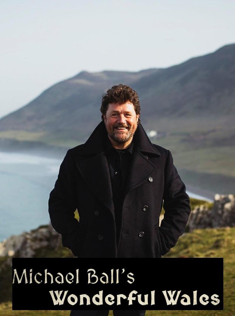 Сериал Michael Ball's Wonderful Wales