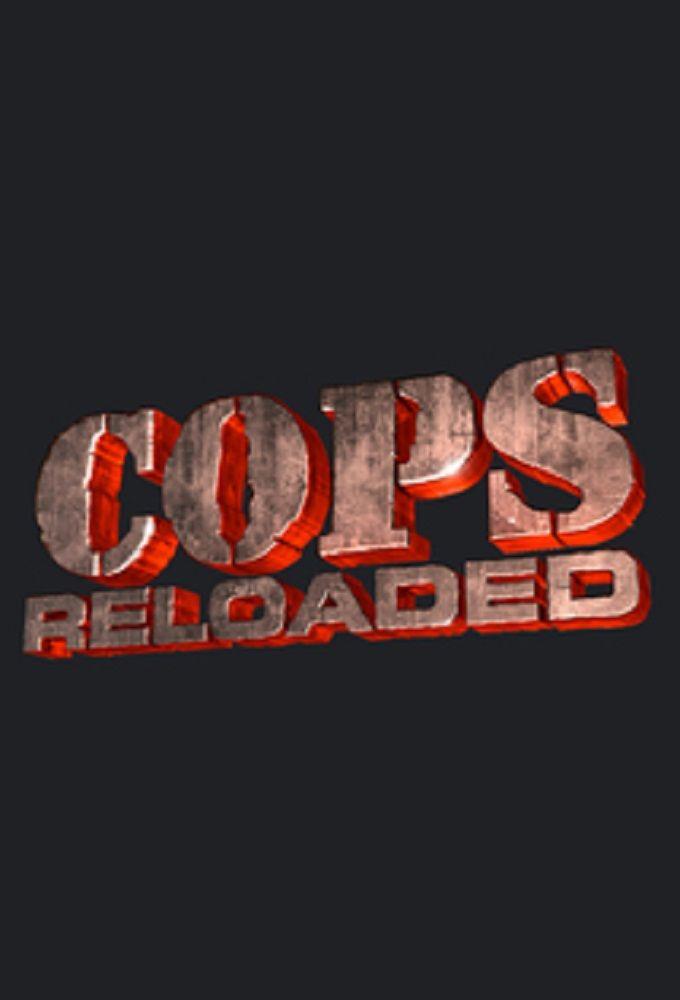 Сериал Cops Reloaded