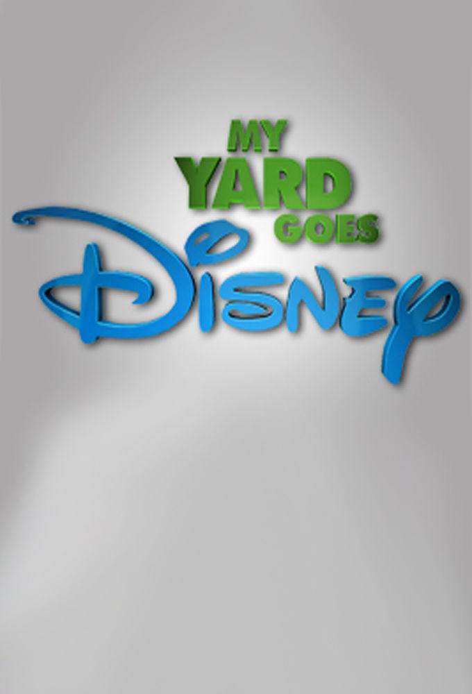 Сериал My Yard Goes Disney