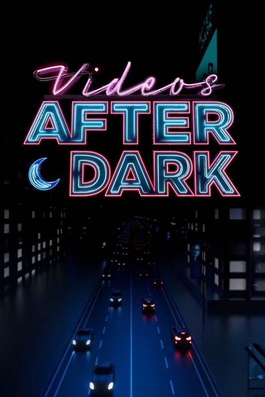 Show Videos After Dark
