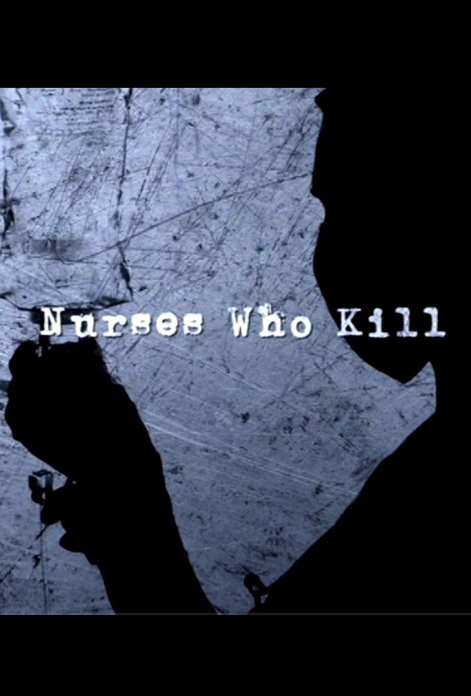 Show Nurses Who Kill