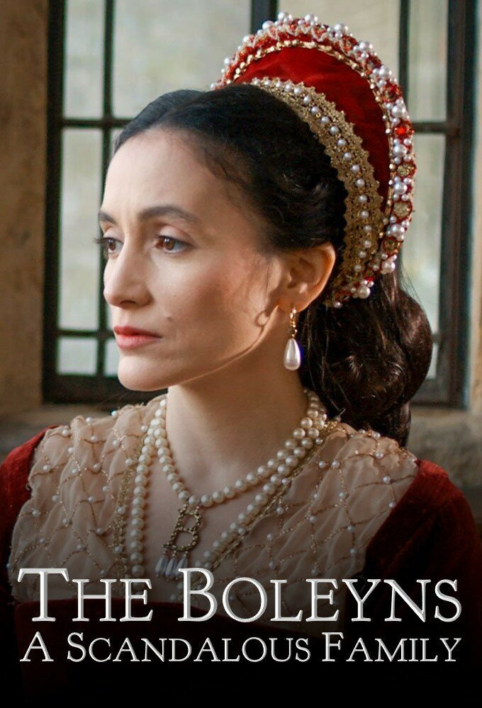 Сериал The Boleyns: A Scandalous Family