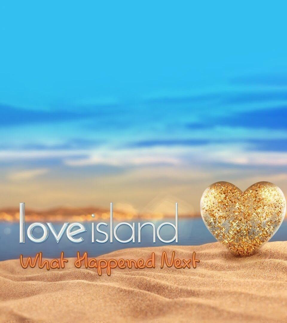 Сериал Love Island: What Happened Next?