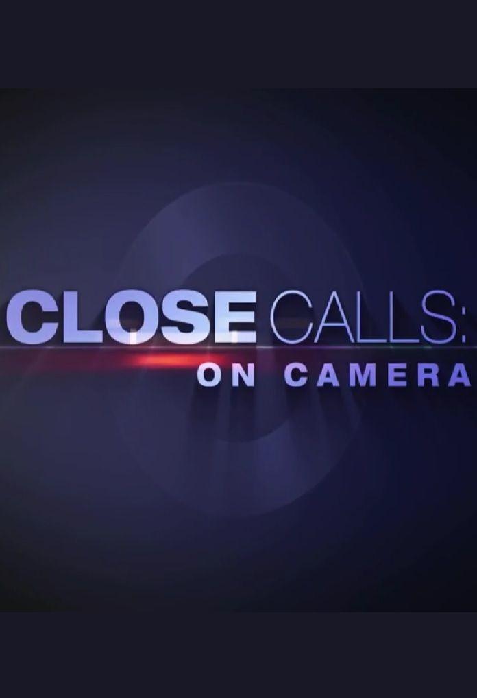 Сериал Close Calls: On Camera