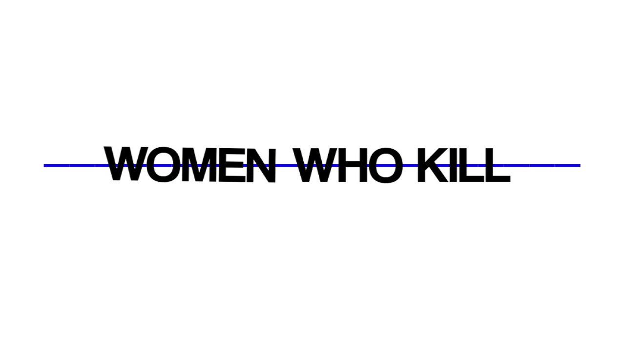 Show Women Who Kill