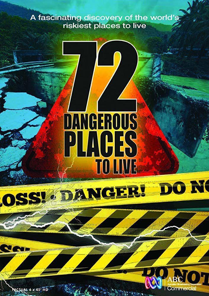 Show 72 Dangerous Places to Live