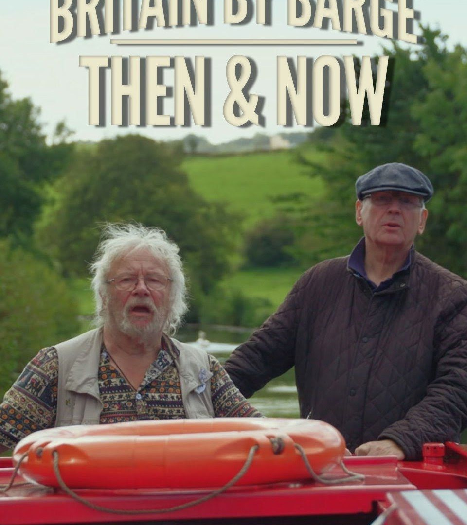 Show Celebrity Britain by Barge: Then & Now