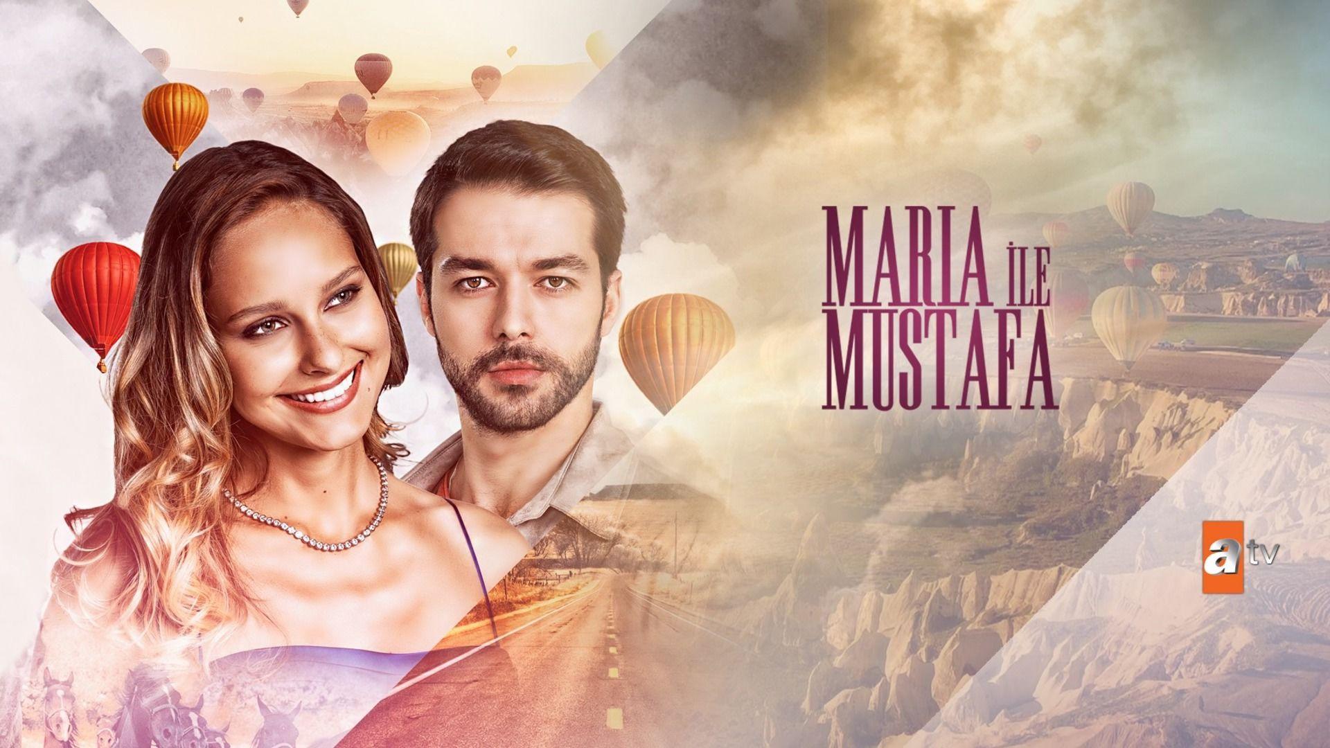 Сериал Мария и Мустафа