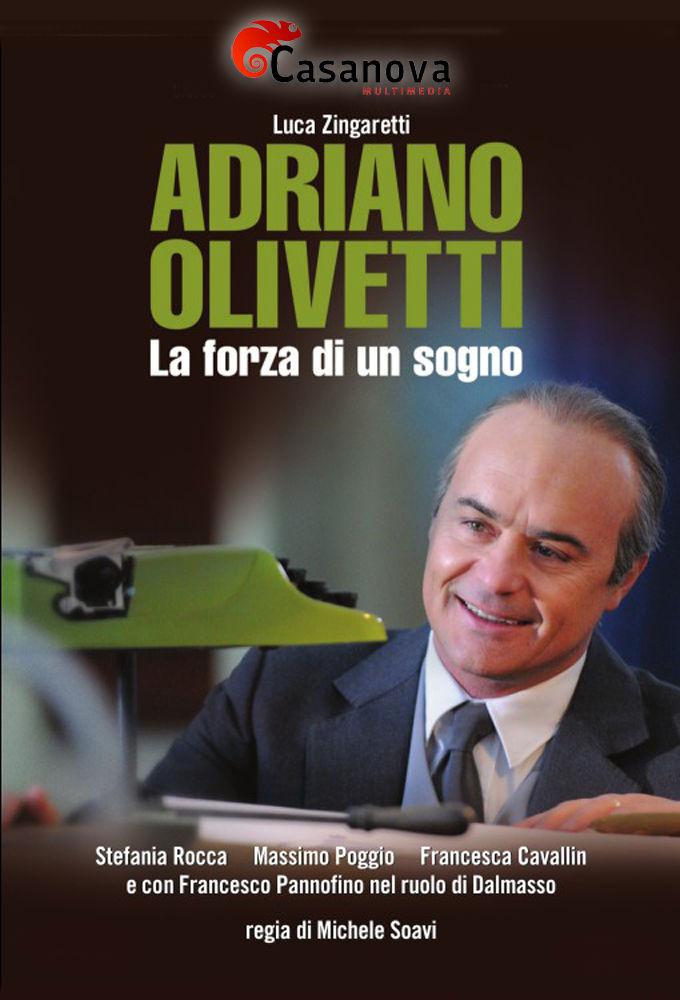Сериал Adriano Olivetti - La forza di un sogno