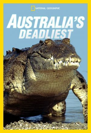 Сериал Australia's Deadliest
