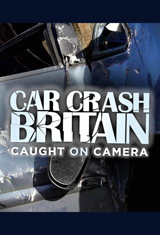 Сериал Car Crash Britain: Caught on Camera