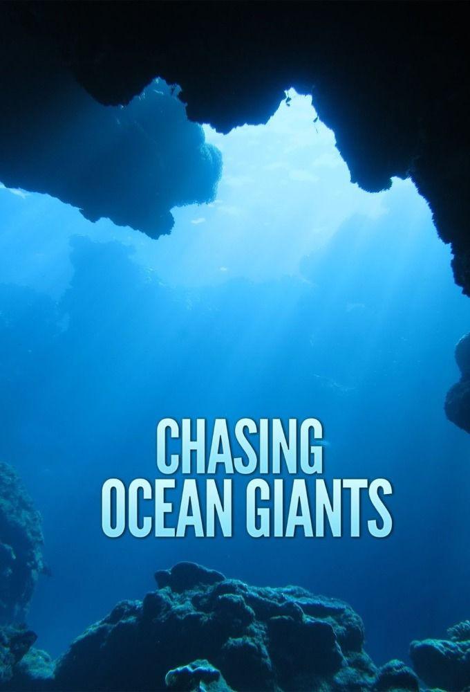 Сериал Chasing Ocean Giants